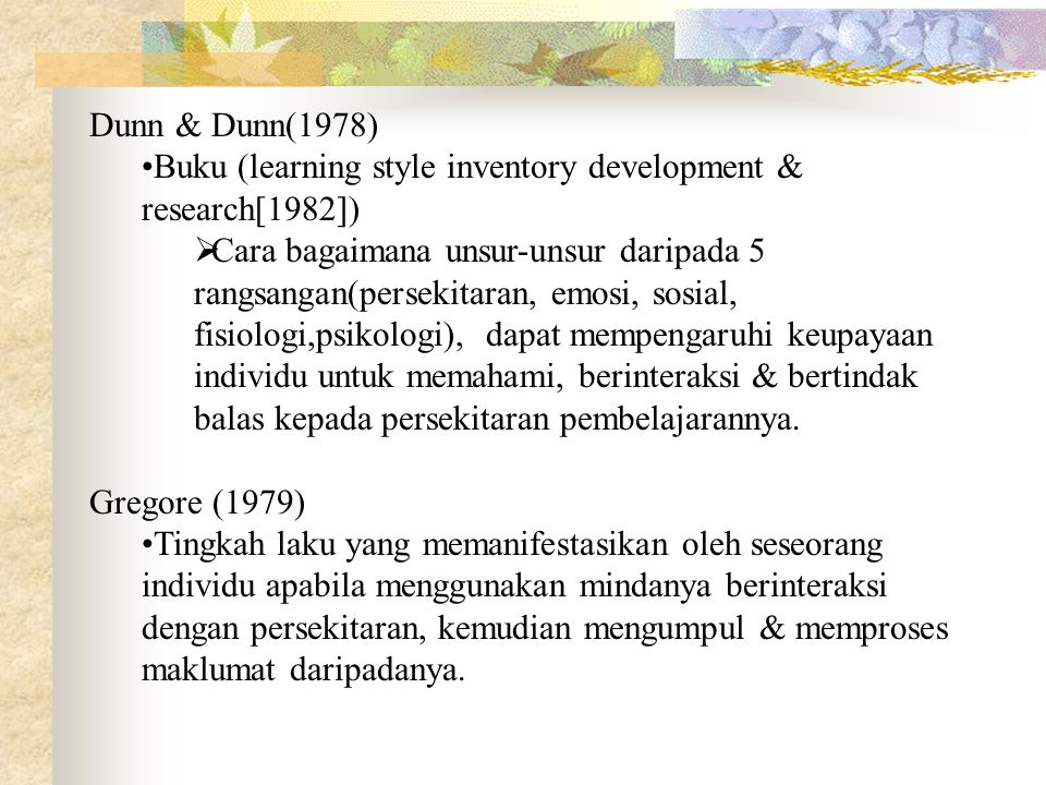 Dunn & Dunn(1978) Buku (learning style inventory development & research[1982])